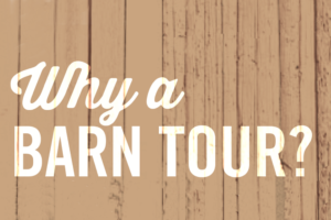 Why a Barn Tour